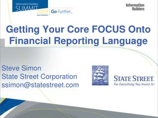 Getting  Your  C ore  FOCUS  Onto  Financial Reporting Language