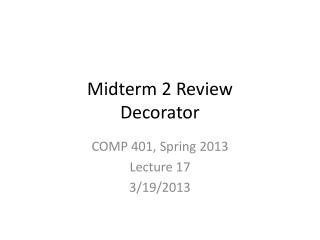 Midterm 2 Review Decorator