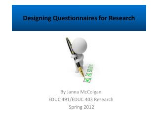 D esigning Questionnaires for Research