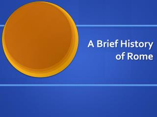A Brief History  of Rome