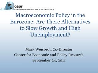 Macroeconomic Policy in the Eurozone: Are There Alternatives to Slow Growth and High Unemployment?