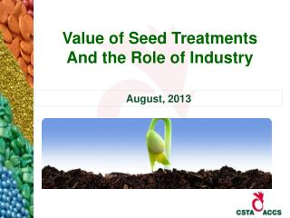Value of Seed Treatments And the Role of Industry
