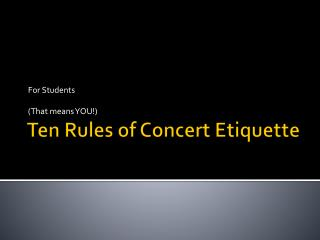 Ten Rules of Concert Etiquette
