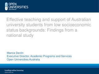 Marcia Devlin Executive Director, Academic Programs and Services Open Universities Australia