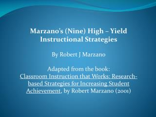 Marzano's  (Nine) High – Yield Instructional Strategies By Robert J  Marzano