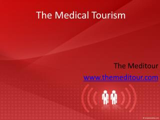 The Medical Tourism