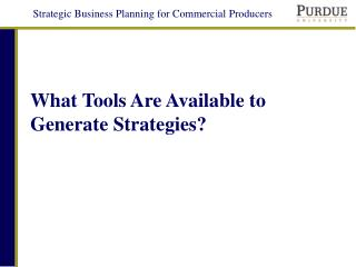 What Tools Are Available to Generate Strategies?