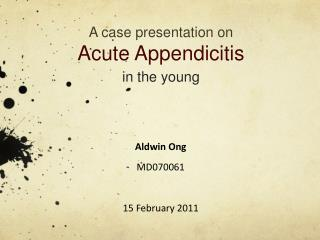 A case presentation on Acute Appendicitis in the young