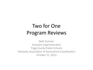 Two for One  Program Reviews