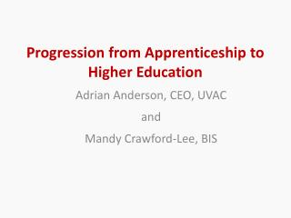Progression from Apprenticeship to Higher Education