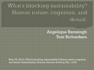 What's blocking sustainability? Human nature, cognition, and denial. William Rees