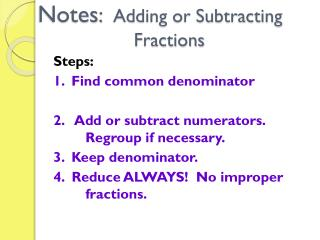 Notes :   Adding or Subtracting 					Fractions