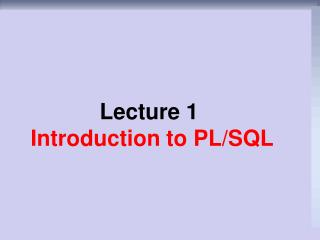 Lecture 1 Introduction to PL/SQL