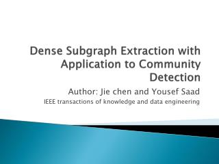Dense  Subgraph  Extraction with Application to Community Detection