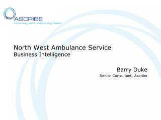 North West Ambulance Service  Business Intelligence