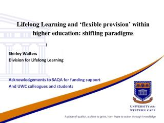 Lifelong Learning  and 'flexible provision' within higher education:  shifting paradigms