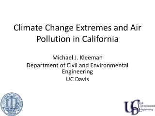 Climate Change Extremes and Air Pollution in California