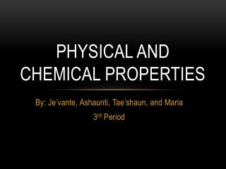 Physical and Chemical Properties