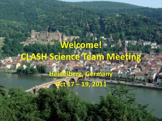 Welcome! CLASH Science Team Meeting