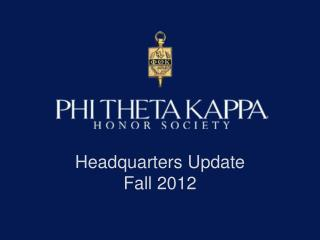 Headquarters  Update  Fall 2012