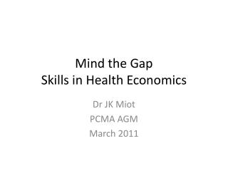 Mind the Gap Skills in Health Economics