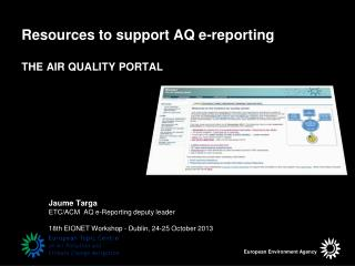 Resources to support AQ e-reporting THE AIR QUALITY PORTAL
