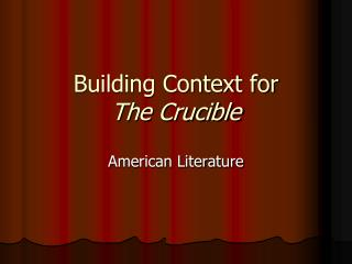 Building Context for  The Crucible