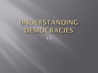 Understanding democracies