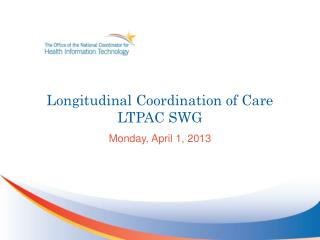 Longitudinal Coordination of Care  LTPAC SWG
