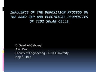 Influence of the Deposition Process on the Band Gap and Electrical Properties of TiO2 Solar Cells