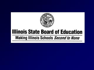 The Illinois State Board of Education  will provide leadership, advocacy and support for the work of school districts, p