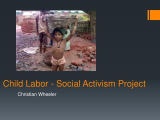 Child Labor - Social  Activism Project