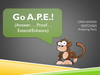 Go A.P.E.! (Answer…. Proof… Extend/Enhance)