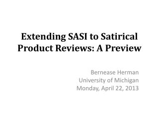 Extending SASI to Satirical Product Reviews: A Preview