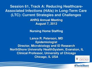 AHRQ Annual Meeting August 7, 2012 Nursing Home Staffing  Lance R. Peterson,  MD Epidemiologist