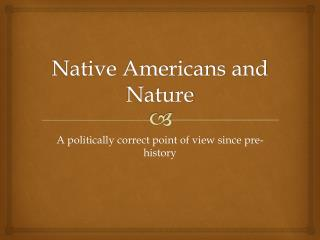 Native Americans and Nature