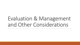 Evaluation & Management and Other Considerations
