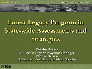Forest Legacy Program in State-wide Assessments and Strategies