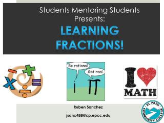 Students Mentoring Students Presents : Learning  Fractions !