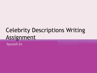 Celebrity Descriptions  Writing Assignment