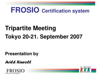 FROSIO Certification system