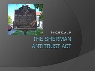 The Sherman Antitrust Act