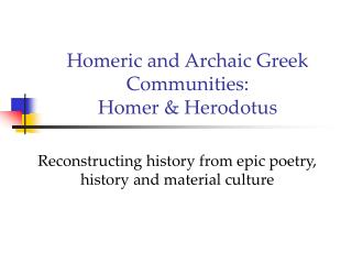 Homeric and Archaic Greek Communities: Homer & Herodotus