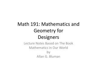 Math 191: Mathematics and Geometry for Designers