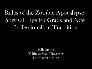 Rules of the Zombie Apocalypse: Survival Tips for Grads and New Professionals in Transition