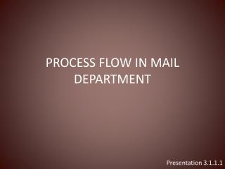 PROCESS FLOW IN MAIL DEPARTMENT