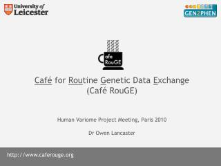 Café  for  Rou tine  G enetic Data  E xchange (Café  RouGE )