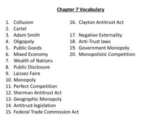 Chapter 7 Vocabulary Collusion			16.  Clayton Antitrust Act Cartel