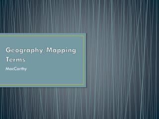 Geography/Mapping Terms