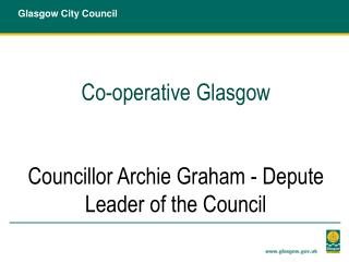 Co-operative Glasgow Councillor Archie Graham - Depute Leader of the Council